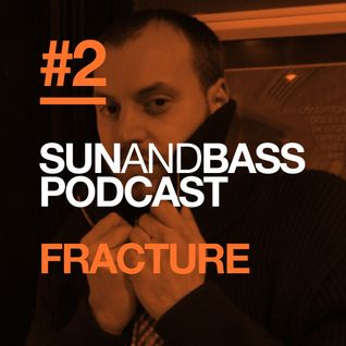 Sun and Bass Podcast 2 by Fracture