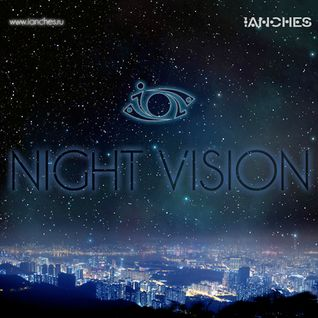 IANCHES - Night Vision [050]