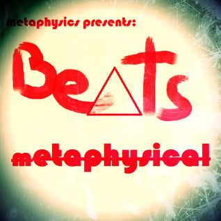 metaphysics - Beats Metaphysical vol. 1