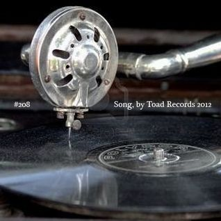 Toadcast #208 - Song, by Toad Records 2012