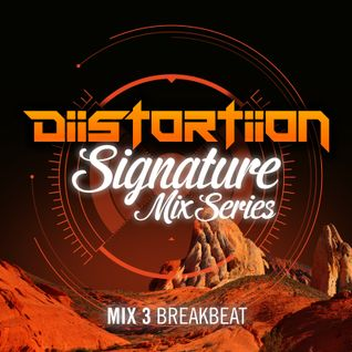 DiiSTORTIION Signature Mix Series - Breakbeat [March 2015]