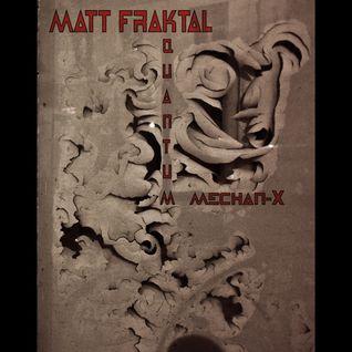 Quantum Mechan-X mix _ Matt Fraktal 12/12
