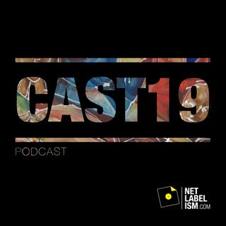 Netlabelism Cast 19 - Mixed by Warren Daly