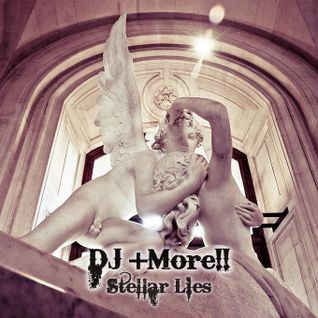 DJ +More!! - Stellar Lies