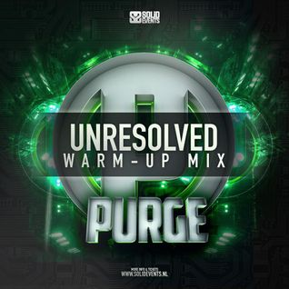 Unresolved @ Purge 2015 - Warm Up Mix