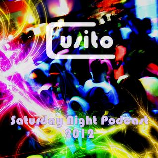 Cusito - Saturday Night Podcast 001 (07-01-2012)