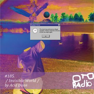 PODCAST#185. / Invisible World / by Acid Dann
