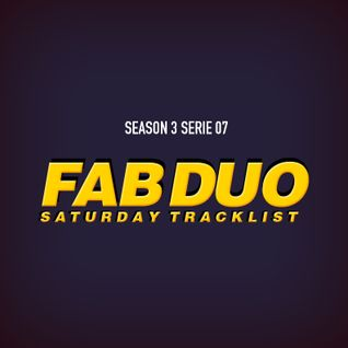 "The Fabulous Duo Saturday Tracklist ""Season 03 Serie 07"