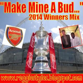 Make Mine A Bud...Arsenal FA Cup Winners Mix!!!