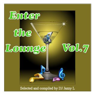 Enter The Lounge Vol. 7 - Electronic Jazz, Nu Jazz