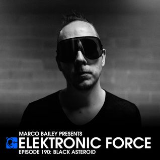 Elektronic Force Podcast 190 with Black Asteroid
