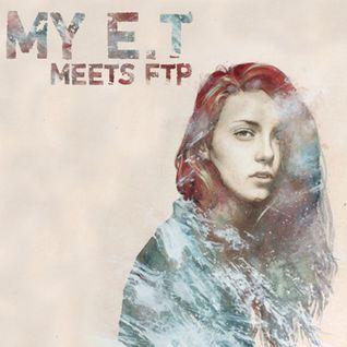 My E.T meets FTP - GUEST MIX #9