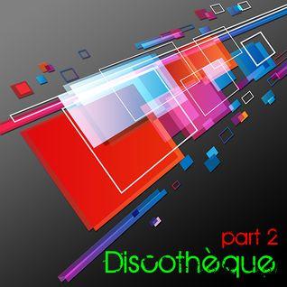 Discothèque Pt.2