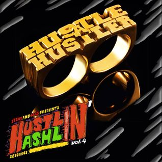 Stiko & Wag presents : Hustlin 'n' Hashlin sessions vol.4 (exclusive 4 Hustlin all day)