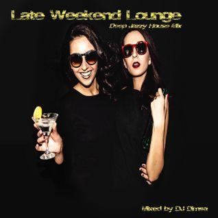 Late Weekend Lounge - Deep Jazzy House Mix (2016)