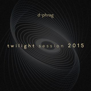 d-phrag - Twilight Session 2015