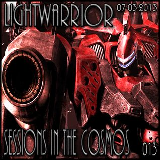 LIGHTWARRIOR - SESSIONS IN THE COSMOS #013 (07-03-2013)