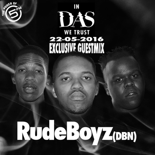RudeBoyz (DBN) - In Das We Trust Exclusive Guestmix [22.05.2016]