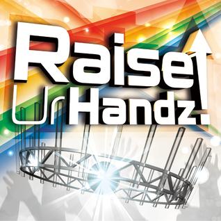 20160227 Raise Ur Handz! Mix