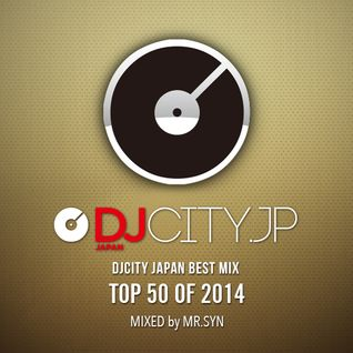 DJCITY TOP 50 OF 2014 MIX by MR.SYN
