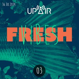 Fresh Vibes 03 @ Rádio UP AIR (16.10.2014)