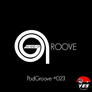 My Kind Of Groove - PodGroove #023