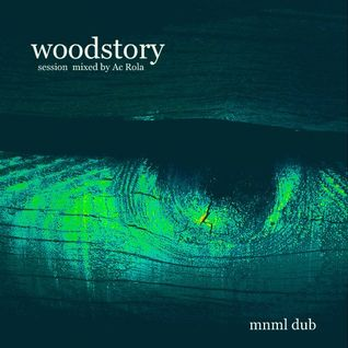 [Woodstory] minimal session mixed by Ac Rola ...N'joy it ....