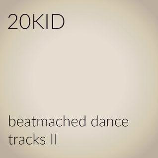 20KID - Beatmached dance tracks II