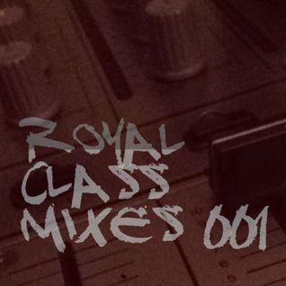 ROYAL CLASS MiXES  001