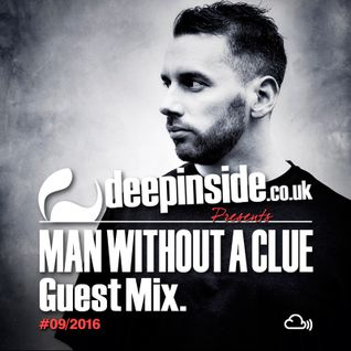 DEEPINSIDE presents MAN WITHOUT A CLUE (Exclusive Guest Mix)