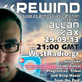 REWIND Episode 20 - Atmospheric Edition mixed by Allan Zax on WestRadio.gr 29.09.13