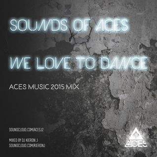 Sounds Of ACES - We Love To Dance (mixed By DJ Kieron J)