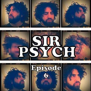 "SIR PSYCH PRESENTS: Recollections Episode 6 ""He only speaks in echo"""