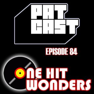 Episode 84 - One Hit Wonders