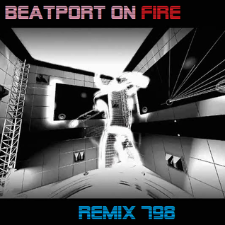 BEATPORT ON FIRE REMIX 798