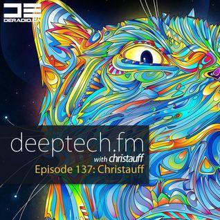DeepTechFM 137 - Christauff (2016-03-10) [Deep House & Deep Techno]