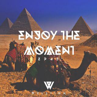 Welliton - Enjoy The Moment EP43
