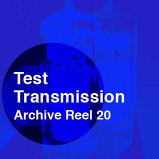 Test Transmission Archive Reel 20