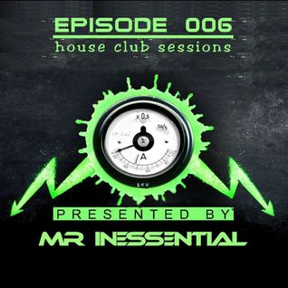 HOUSE CLUB SESSIONS - EPISODE 006