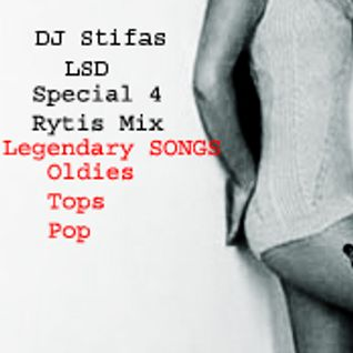 Stifas - LSD(Speciall for Rytis MIX, 2011-11-28, Legendary songs)