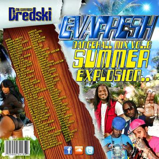 Dj Dredski Presents Evafresh Dancehall Mix Vol.6 (summer explosion)