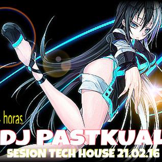 SESION TECH HOUSE DE DJ PASTKUAL 22/02/16