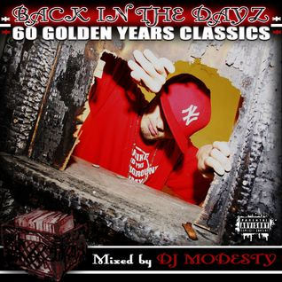 DJ MODESTY - BACK IN THE DAYZ (60 GOLDEN YEARS CLASSICS) MIXTAPE