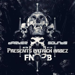 Darker Sounds Artist Podcast #52 Presents Patrick Arbez