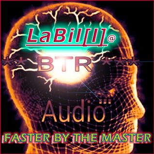 LaBil[l]@BTR AUDIO - FASTER BY THE MASTER (11. June 2016)