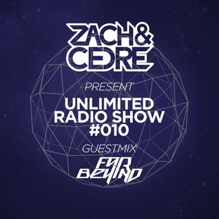 Unlimited Radio Show #010 [Guestmix by Far Behind]