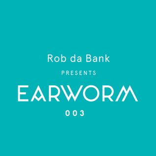 Rob da Bank presents Earworm 003 June 2015