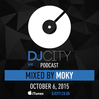 DJ Moky - DJcity UK Podcast - 06/10/15