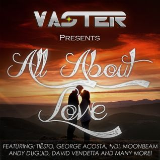 Vaster pres. All About Love
