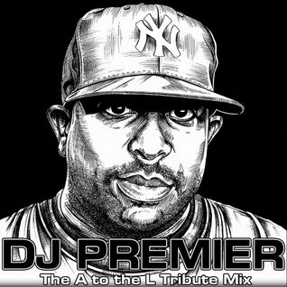 DJ A to the L - The DJ Premier Tribute Mix